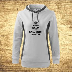 Dámska mikina s motívom Keep calm and call your lawyer