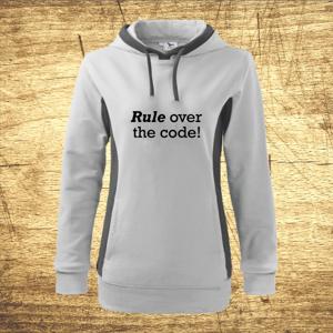 Dámska mikina s motívom Rule over the code!