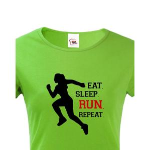 Dámské tričko EAT SLEEP RUN REPEAT- ideální dárek pro běžce