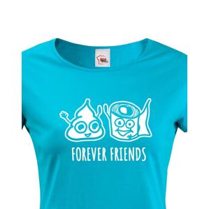 Dámské tričko Forever Friends - vtipný a originální potisk pro rebelky