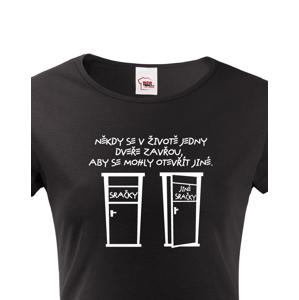 Dámské tričko Jedny dveře se zavřou - triko, které rozesměje