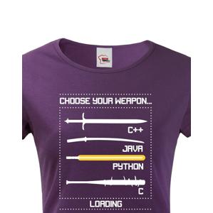 Dámské tričko pro programátorky Choose your weapon