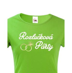Dámské tričko Rozlučková párty - ideální triko pro rozlučku se svobodou