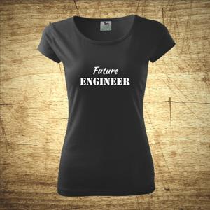 Dámske tričko s motívom Future engineer