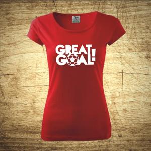 Dámske  tričko s motívom Great goal