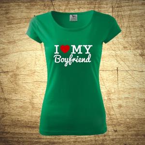 Dámske tričko s motívom I love my boyfriend