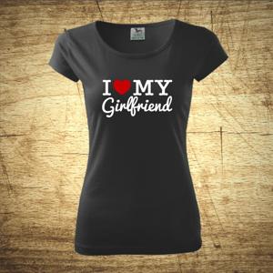 Dámske tričko s motívom I love my girlfriend