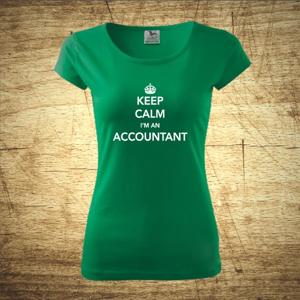 Dámske tričko s motívom Keep calm, I´m an accountant