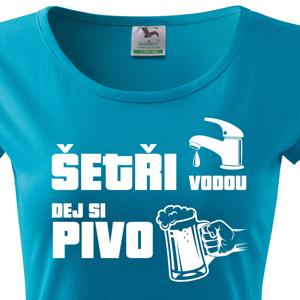 Dámské  tričko s potiskem Šetři vodu, dej si pivo