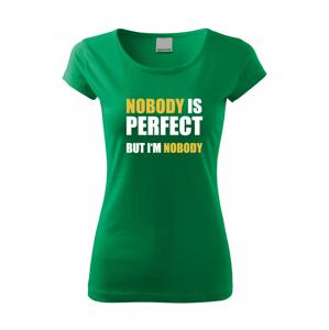 Dámské tričko s vtipným potiskem Nobody is perfect - skvělý dárek