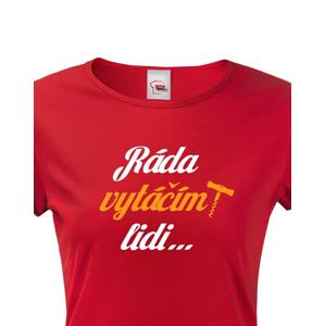 Dámské tričko s vtipným potiskem - Ráda vytáčím lidi