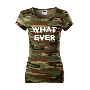 Dámské tričko Whatever  - na narozeniny nebo jen tak