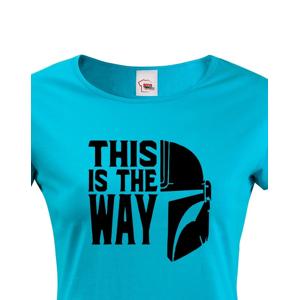 Dámské tričko ze seriálu Mandalorian - This is The Way
