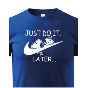 Dětské tričko s potiskem JUST DO IT TOMORROW - tričko pro dítě k Vánocům