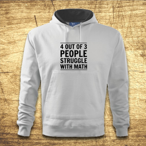 Mikina s kapucňou s motívom 4 out of 3 people struggle with math