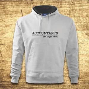 Mikina s kapucňou s motívom Accountants like to get fiscal