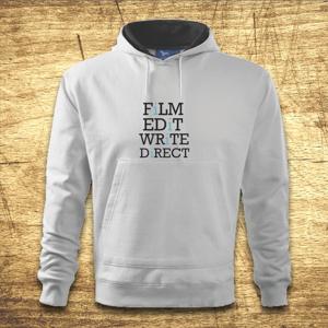 Mikina s kapucňou s motívom Film, Edit, Write, Direct