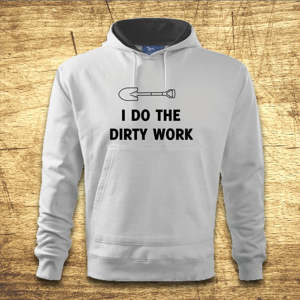 Mikina s kapucňou s motívom I do the dirty work