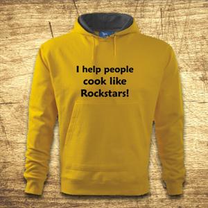Mikina s kapucňou s motívom I help people cook like Rockstars!