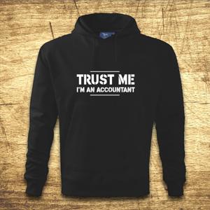 Mikina s kapucňou s motívom Trust me, I´m an accountant