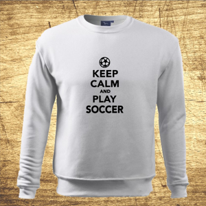Mikina s motívom Keep calm and play soccer