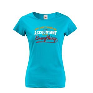 Originální dámské tričko pro účetní You cant scare me, Iam accountant