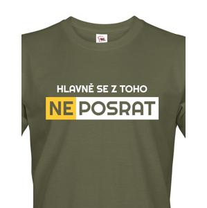 Originální pánské tričko Hlavně se z toho neposrat