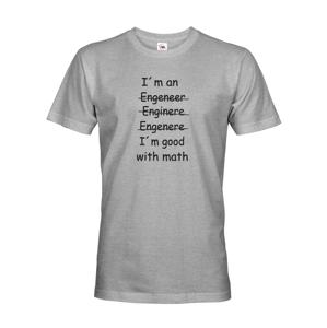 Pánské tričko  I´m good with math - pro milovníky matematiky