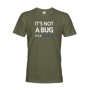 Pánské tričko It´s not bug, it´s a feature - stvořené pro programátory
