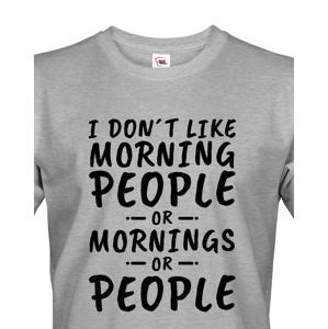 Pánské triko s potiskem I dont like Morning People