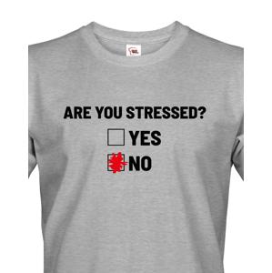 Pásnské tričko Are you stressed? - ideální tričko do práce