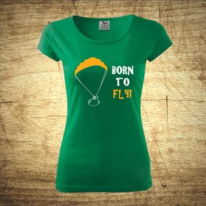 Tričko s motivem Born to fly