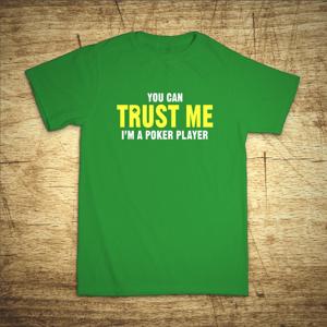 Tričko s motivem You can trust me