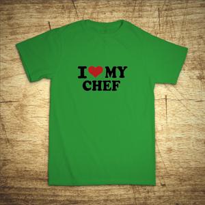Tričko s motívom I love my chef