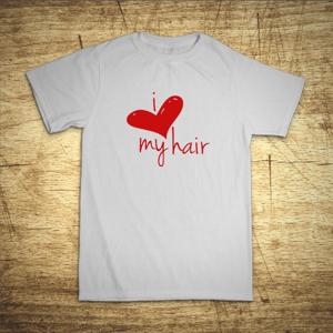 Tričko s motívom I love my hair