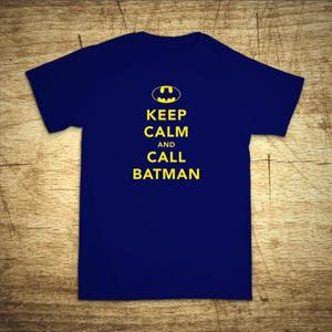 Tričko s motívom Keep calm and call Batman.