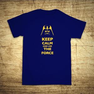 Tričko s motívom Keep calm and use the force.